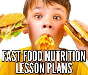 fast food nutrition.org Lesson Plans