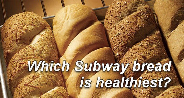 Which Subway Bread Is Healthiest
