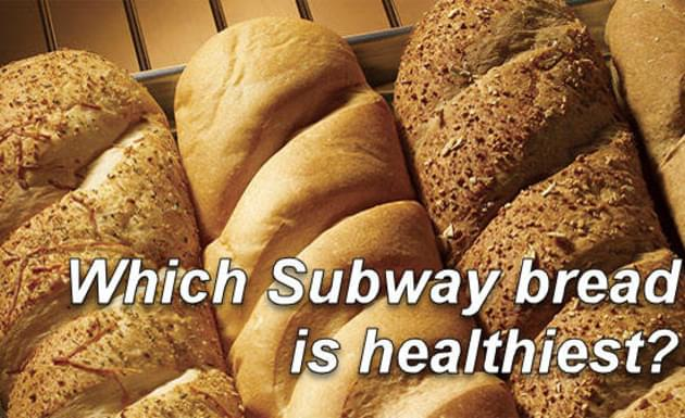 Which Subway Bread is Healthiest?